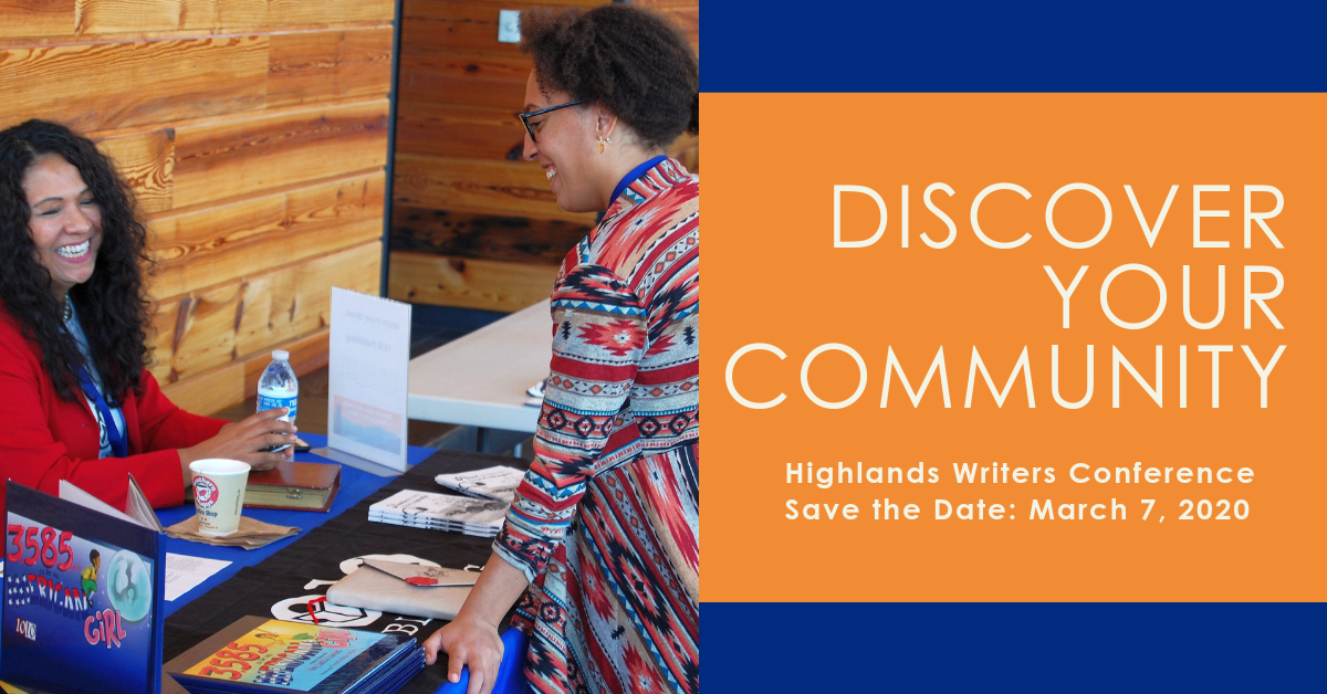 Discover Your Community Highlands Writers Conference Save the Date: March 7, 2020