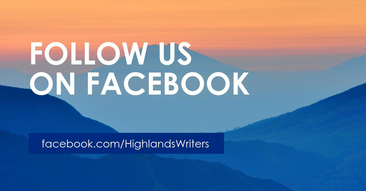Follow Us On Facebook facebook.com/HighlandsWriters