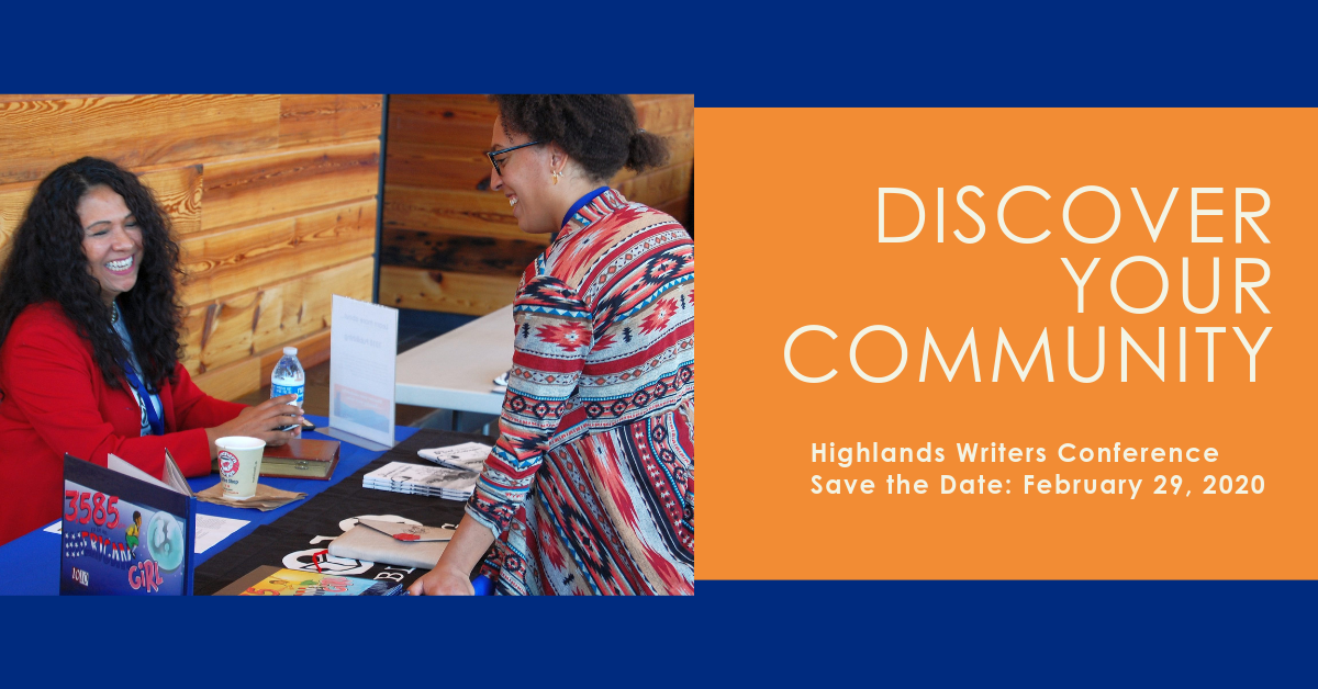 Discover Your Community Highlands Writers Conference Save the Date: February 29, 2020