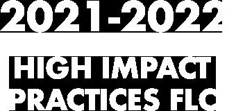 STEM FLC. 2021-2022. High Impact Practices FLC.
