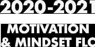 STEM FLC. 2020-2021. Motivation and Mindset.